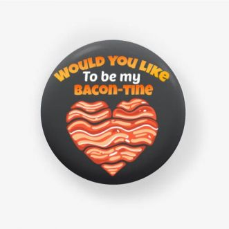 https://www.positivos.com/105460-thickbox/would-you-like-to-be-my-bacon-tine.jpg