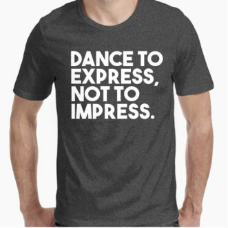 https://www.positivos.com/118701-thickbox/dance-to-express-not-to-impress.jpg