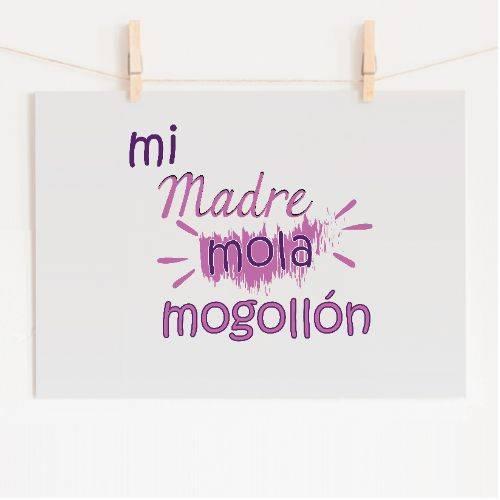 https://www.positivos.com/122645-thickbox/mi-madre-mola-mogollon-texto-opc-editable.jpg