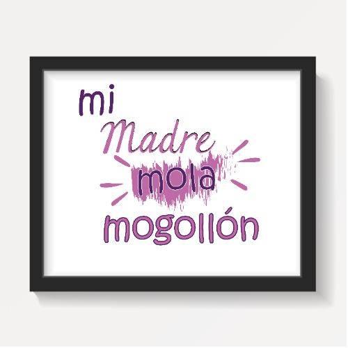 https://www.positivos.com/122655-thickbox/mi-madre-mola-mogollon-texto-opc-editable.jpg