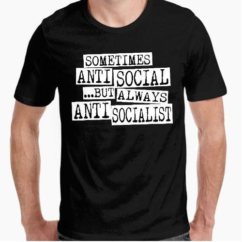 https://www.positivos.com/130324-thickbox/sometimes-antisocial-always-antisocialist-1.jpg