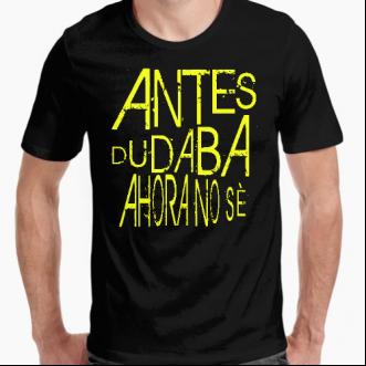 https://www.positivos.com/168507-thickbox/camiseta-antes-dudaba-ahora-no-se.jpg